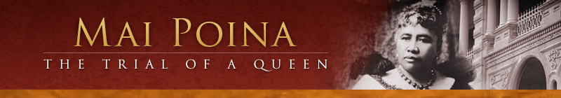 Mai Poina: The Trial of a Queen