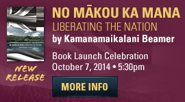 "Join us at the book launch of ""No Mākou Ka Mana"""