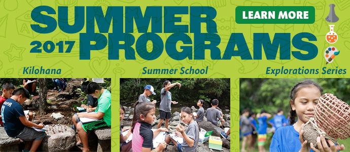 Apply by February 15, 2017 for summer programs from Kamehameha Schools.